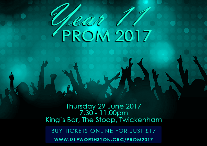 year 11 prom 2017 tickets on sale isleworth syon school